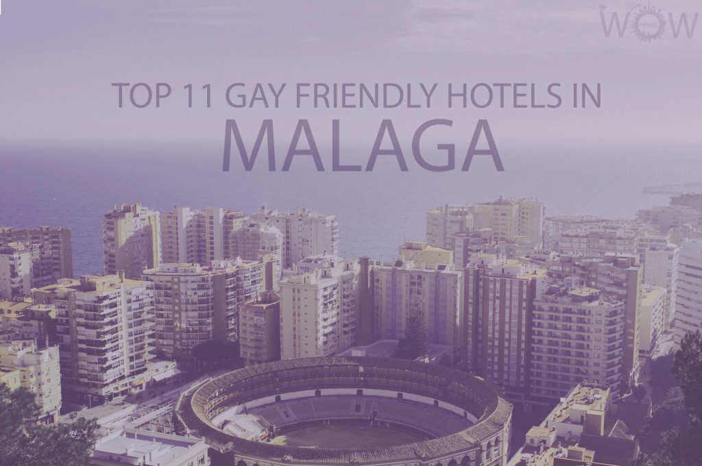 Top 11 Gay Friendly Hotels In Malaga
