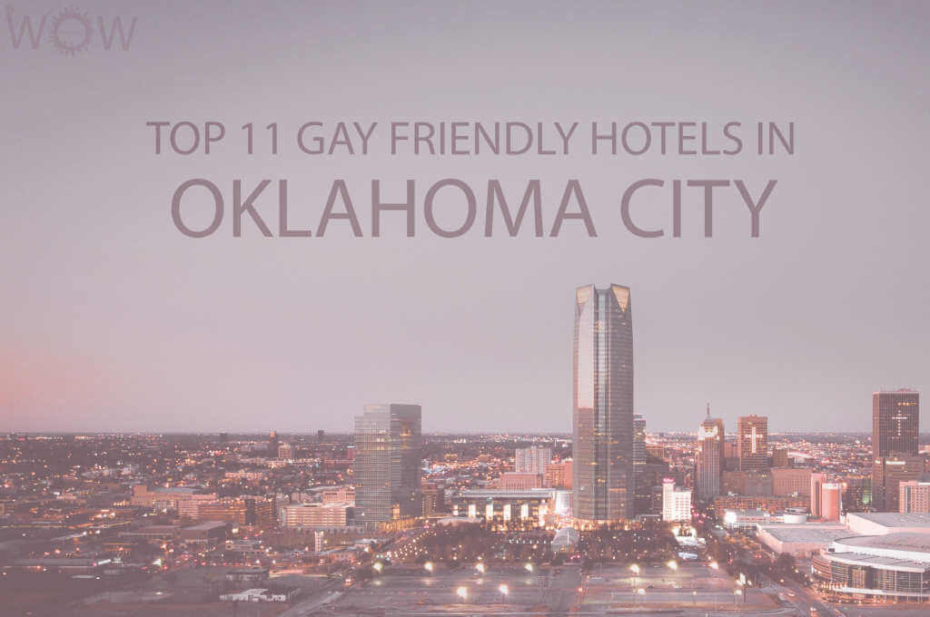 Top 11 Gay Friendly Hotels In Oklahoma City
