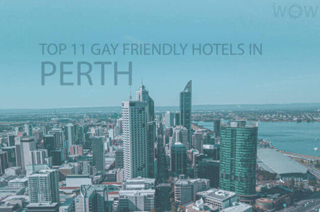 Top 11 Gay Friendly Hotels In Perth
