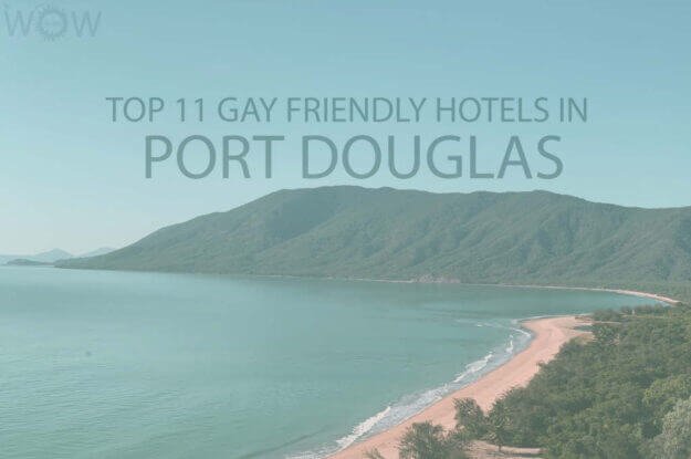 Top 11 Gay Friendly Hotels In Port Douglas