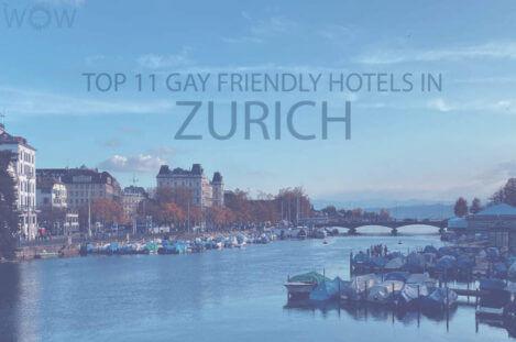 Top 11 Gay Friendly Hotels In Zurich