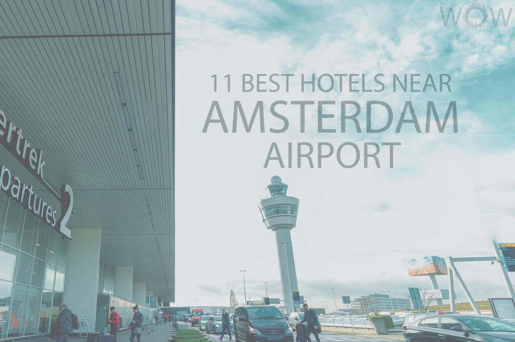 11 Best Hotels Near Amsterdam Airport HD