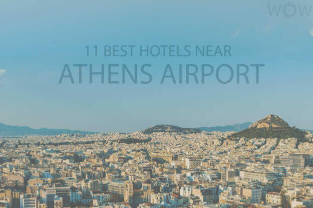 11 Best Hotels Near Athens Airport