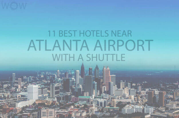 11 Best Hotels Near Atlanta Airport with a Shuttle
