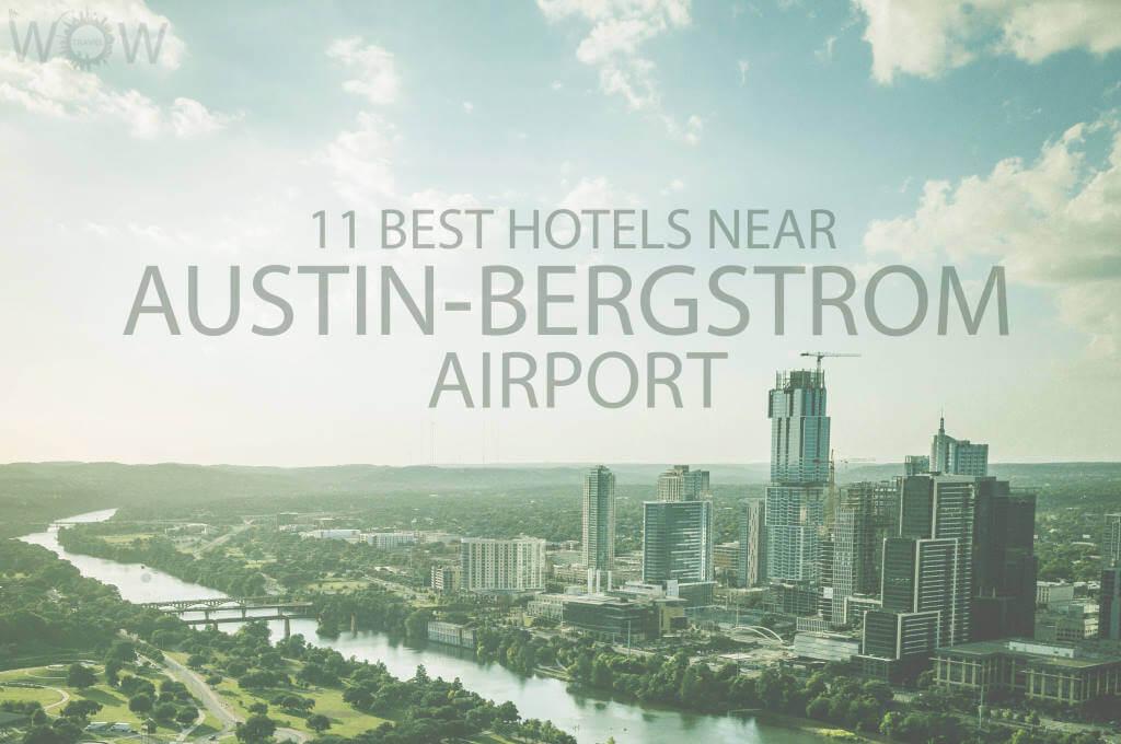 11 Best Hotels Near Austin-Bergstrom Airport