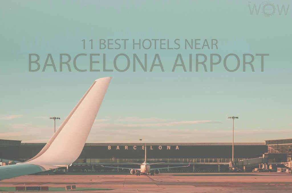 11 Best Hotels Near Barcelona Airport