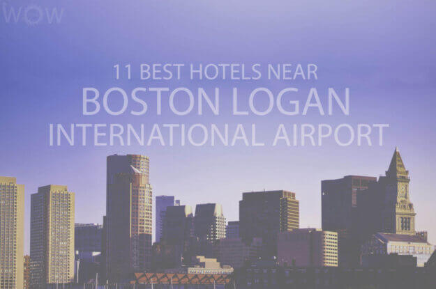 11 Best Hotels Near Boston Logan International Airport