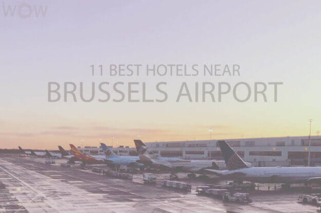11 Best Hotels Near Brussels Airport