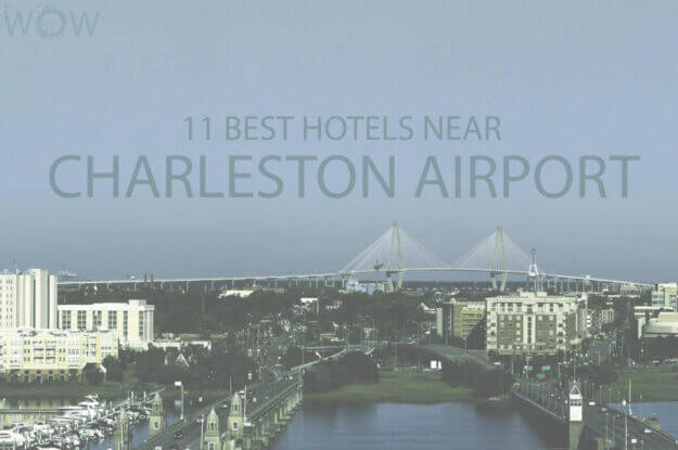 11 Best Hotels Near Charleston Airport
