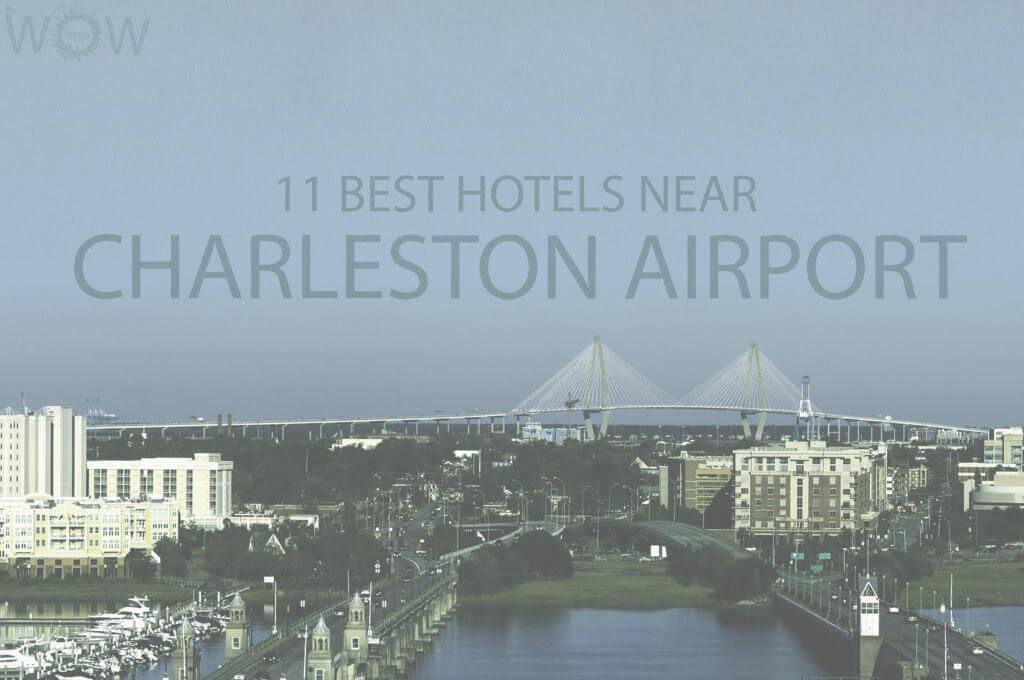11 Best Hotels Near Charleston Airport