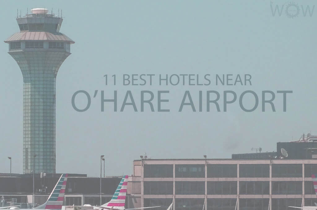 11 Best Hotels Near Chicago O'Hare Airport