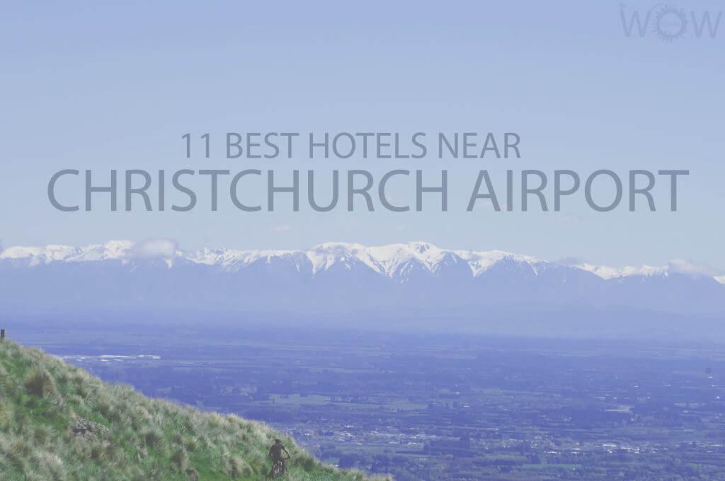 11 Best Hotels Near Christchurch Airport