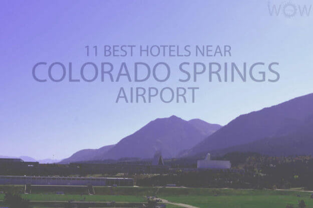 11 Best Hotels Near Colorado Springs Airport