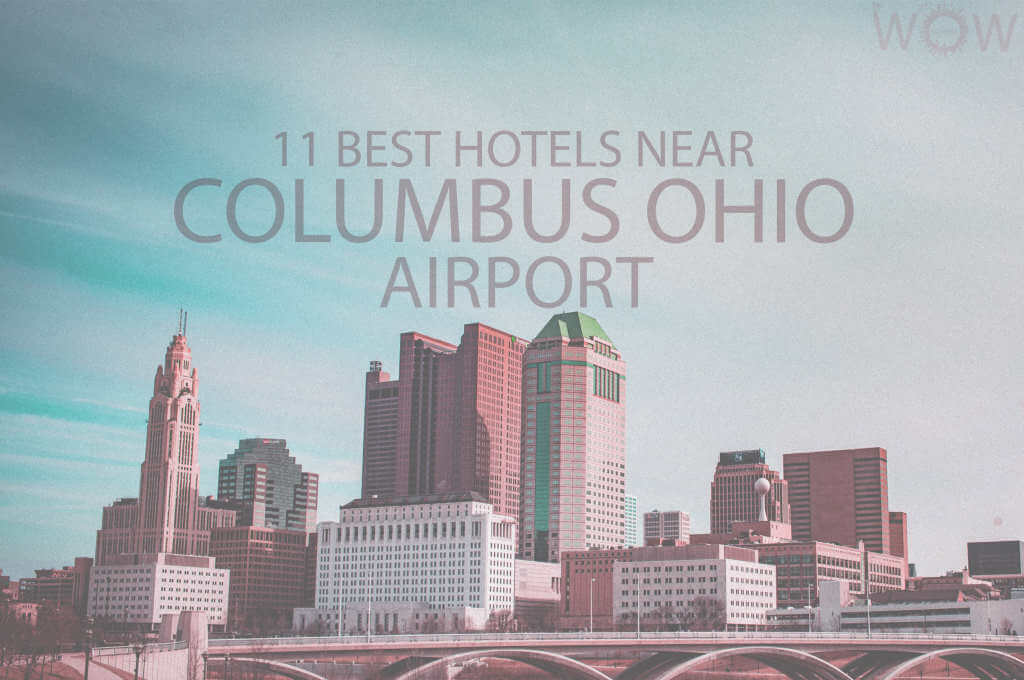 11 Best Hotels Near Columbus Ohio Airport