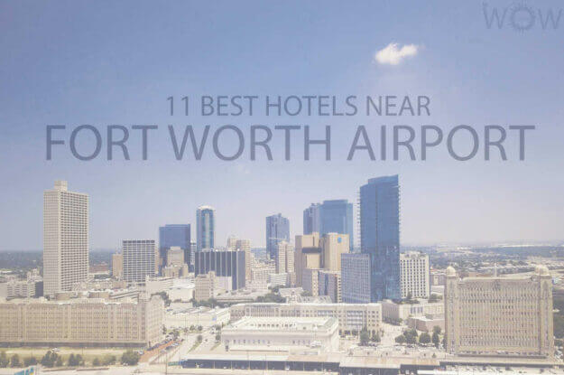 11 Best Hotels Near Dallas Fort Worth Airport