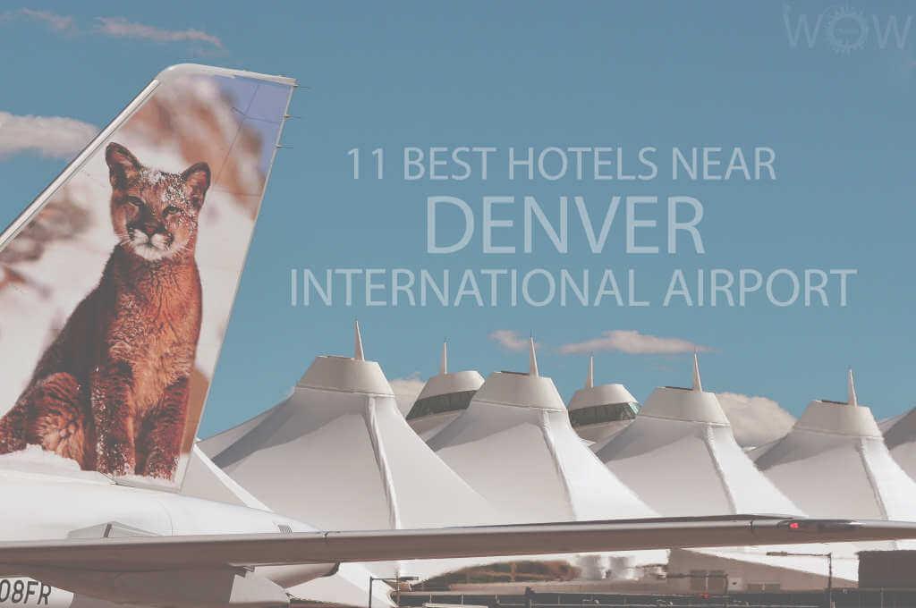 11 Best Hotels Near Denver International Airport