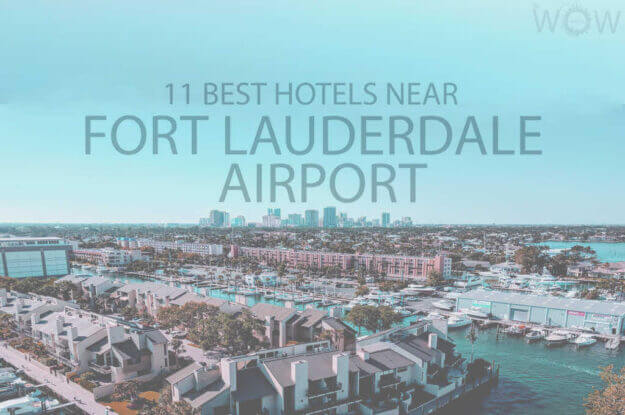 11 Best Hotels Near Fort Lauderdale Airport