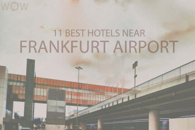 11 Best Hotels Near Frankfurt Airport