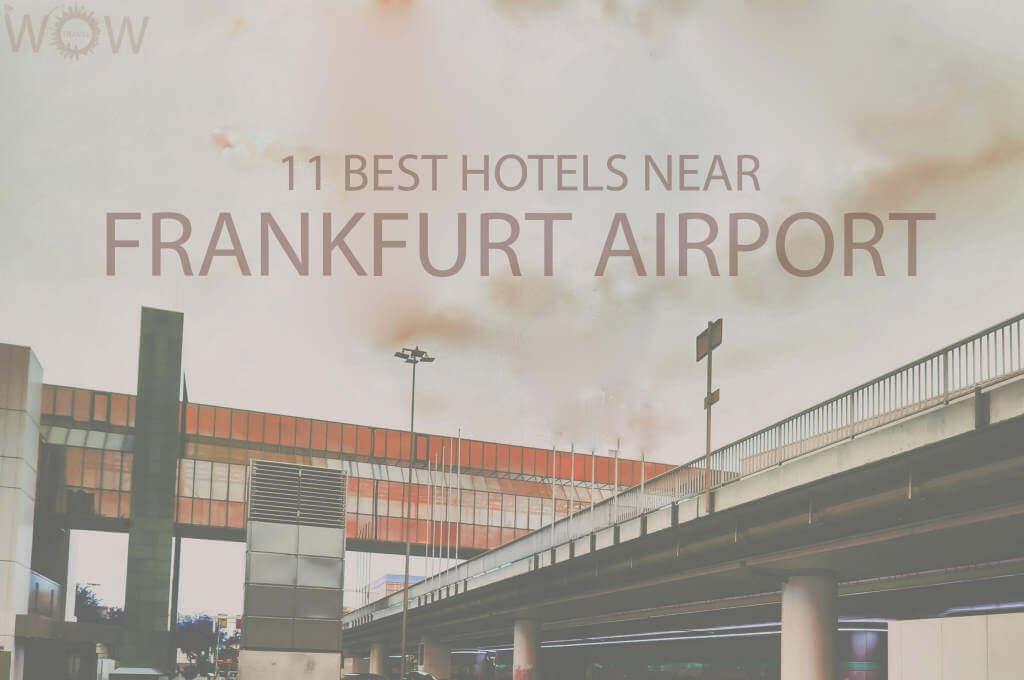 11 Best Hotels Near Frankfurt Airport