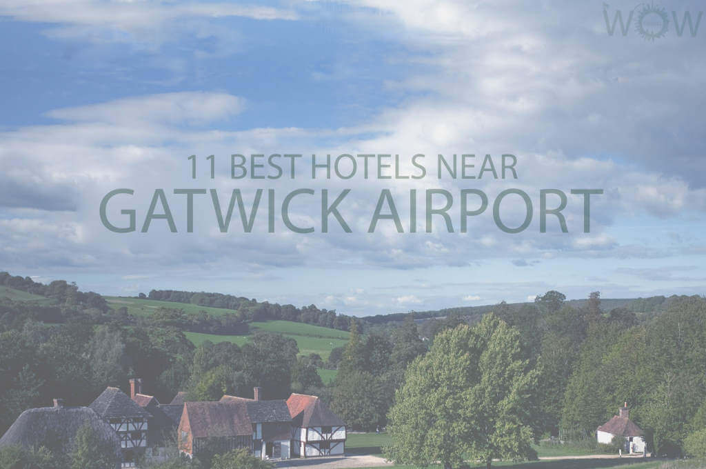 11 Best Hotels Near Gatwick Airport