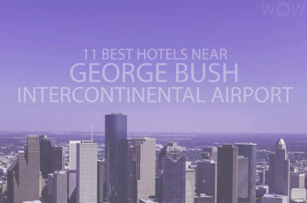 11 Best Hotels Near George Bush Intercontinental Airport