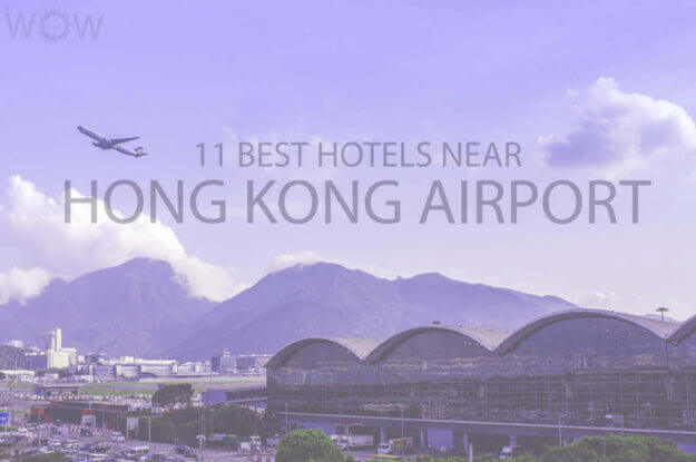 11 Best Hotels Near Hong Kong Airport