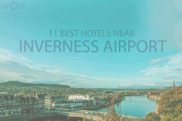 11 Best Hotels Near Inverness Airport