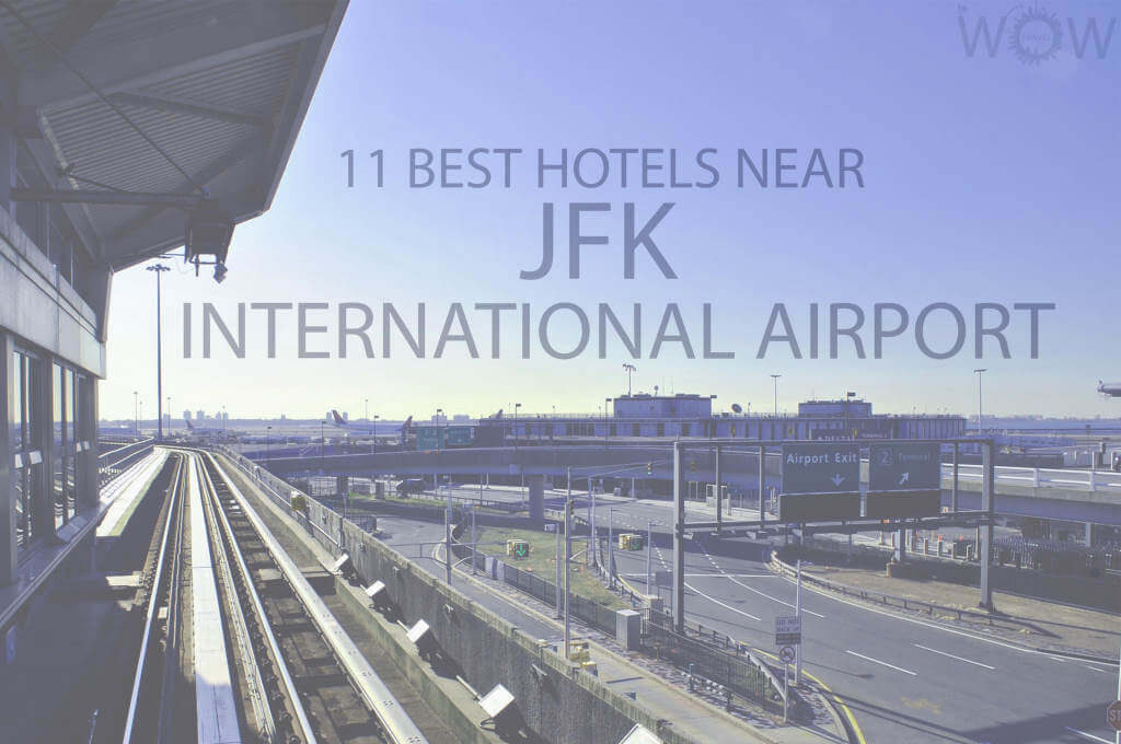 11 Best Hotels Near JFK International Airport