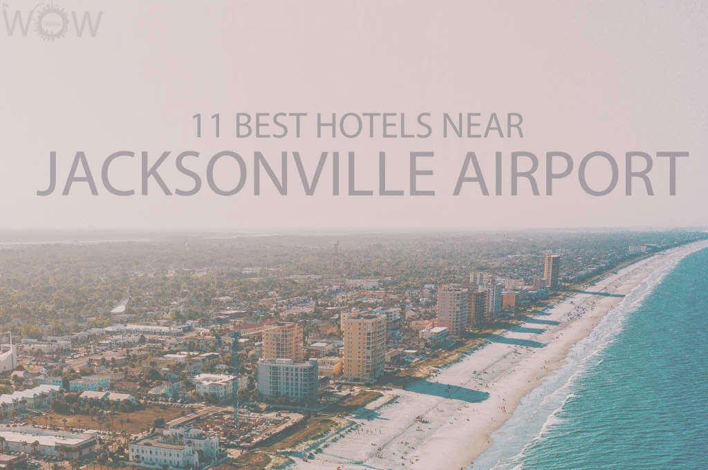 11 Best Hotels Near Jacksonville Airport