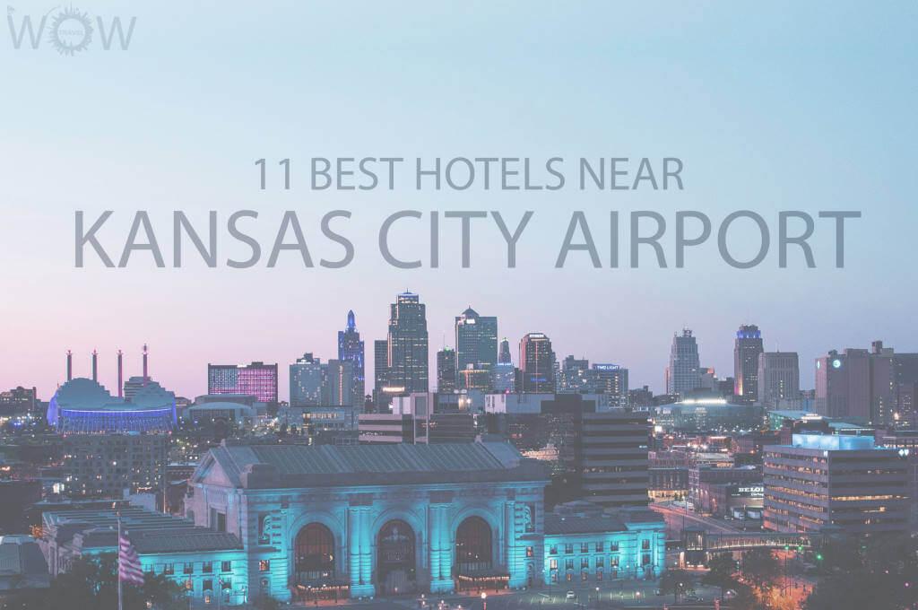 11 Best Hotels Near Kansas City Airport