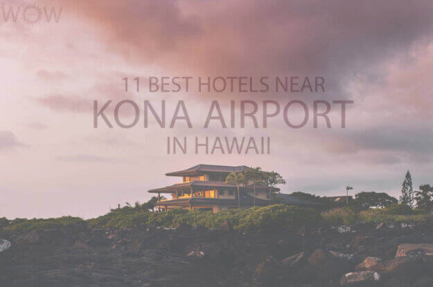 11 Best Hotels Near Kona Airport in Hawaii