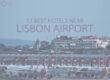 11 Best Hotels Near Lisbon Airport