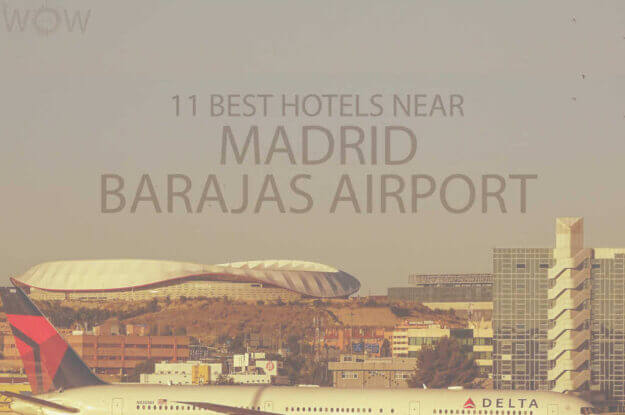 11 Best Hotels Near Madrid Barajas Airport