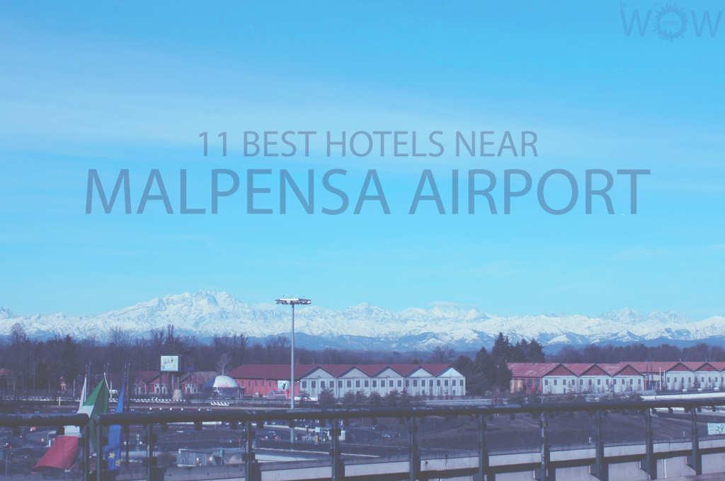 11 Best Hotels Near Malpensa Airport