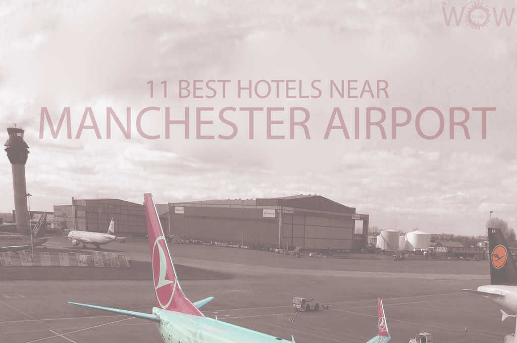 11 Best Hotels Near Manchester Airport