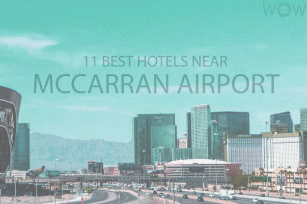 11 Best Hotels Near McCarran Airport