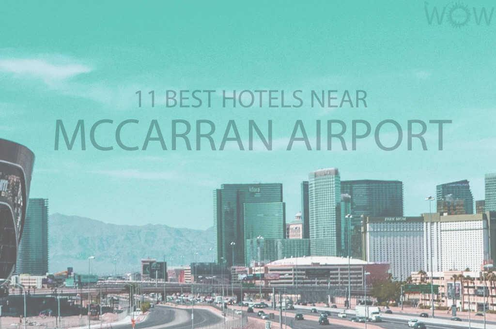 11 Best Hotels Near McCarran Airport