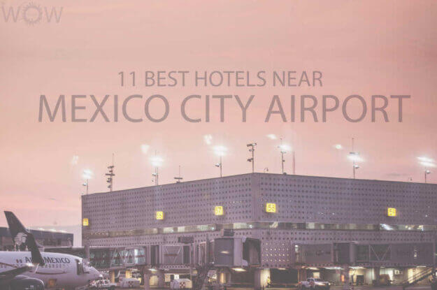 11 Best Hotels Near Mexico City Airport
