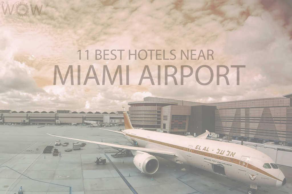 11 Best Hotels Near Miami Airport