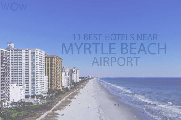 11 Best Hotels Near Myrtle Beach Airport