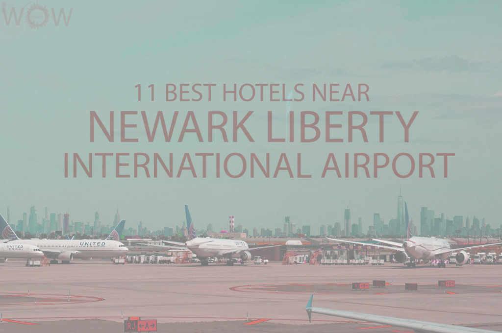 11 Best Hotels Near Newark Liberty International Airport