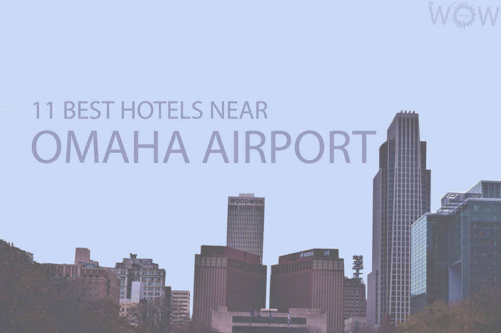 11 Best Hotels Near Omaha Airport