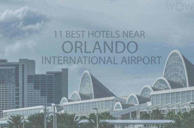 11 Best Hotels Near Orlando International Airport