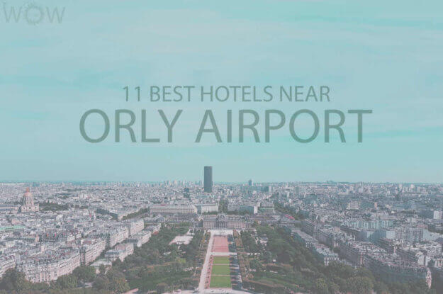 11 Best Hotels Near Orly Airport