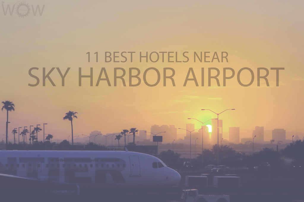 11 Best Hotels Near Phoenix Sky Harbor Airport