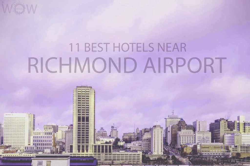 11 Best Hotels Near Richmond Airport