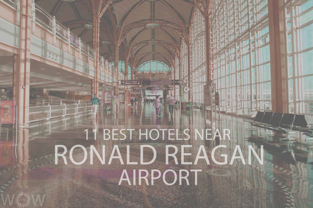11 Best Hotels Near Ronald Reagan Airport