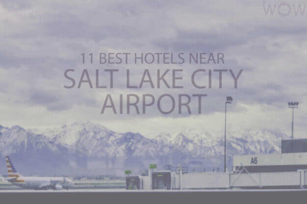 11 Best Hotels Near Salt Lake City Airport