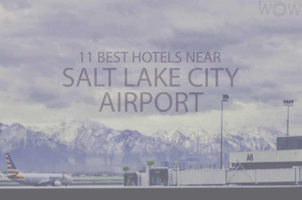 11 Best Hotels Near Salt Lake City Airport
