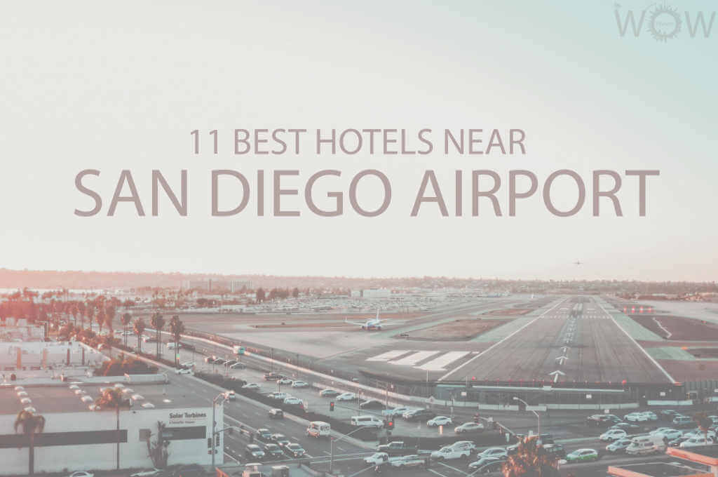 11 Best Hotels Near San Diego Airport